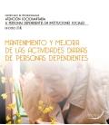 Mantenimiento y mejora de las actividades diarias de personas dependientes