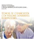 Técnicas de comunicación con personas dependientes en instituciones