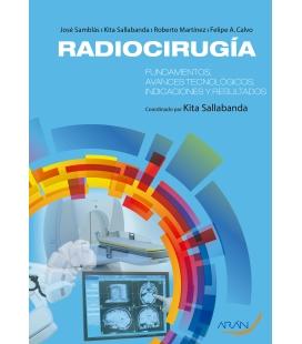 RADIOCIRUGIA FUNDAMENTOS AVANCES TECNOLOGICOS, INDICACIONES Y RESULTADOS