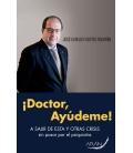 DOCTOR AYUDEME A SALIR DE ESTA CRISIS