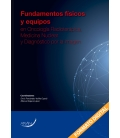 Fundamentos Fisicos y Equipos en Oncologia Radioterapica, Medicina Nuclear y Diagnostico por la Imag
