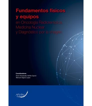 Fundamentos Fisicos y Equipos en Onoclogia Radioterapica, Medicina Nuclear y Diagnostico por la Imag