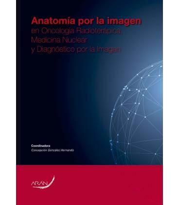 Anatomia por la Imagen en Oncologia Radioterapica, Medicina Nuclear y Diagnostico por la Imagen