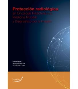 Protección Radiológica en Oncología Radioterápica, Medicina Nuclear y Diagnóstico por la Imagen