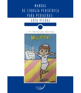 MANUAL DE CIRUGÍA PEDIÁTRICA PARA PEDIATRAS: GUÍA VISUAL