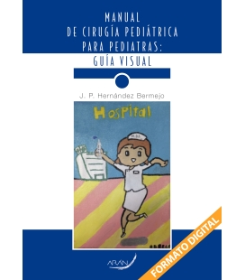 MANUAL DE CIRUGIA PEDIATRICA PARA PEDIATRAS: GUIA VISUAL