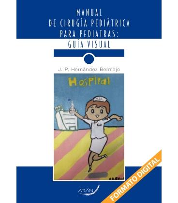 MANUAL DE CIRUGIA PEDIATRICA PARA PEDIATRAS: GUIA VISUAL