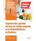 ORGANIZACIÓN Y GESTIÓN DEL ÁREA DE TRABAJO ASIGNADA EN LA UNIDAD/GABINETE DE DIETÉTICA