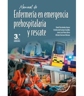 Manual de Enfermería en emergencia prehospitalaria y rescate -  3º Ed